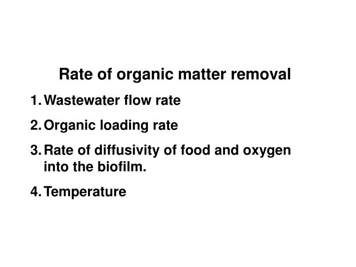 Rate of organic matter removal