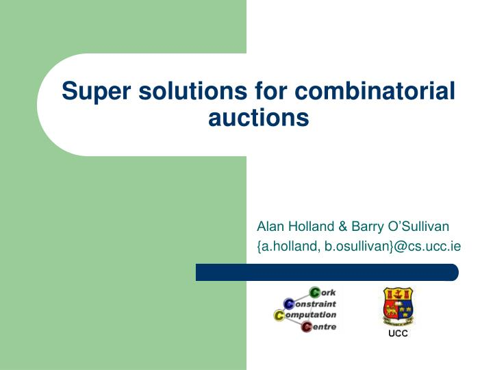 super solutions for combinatorial auctions n.