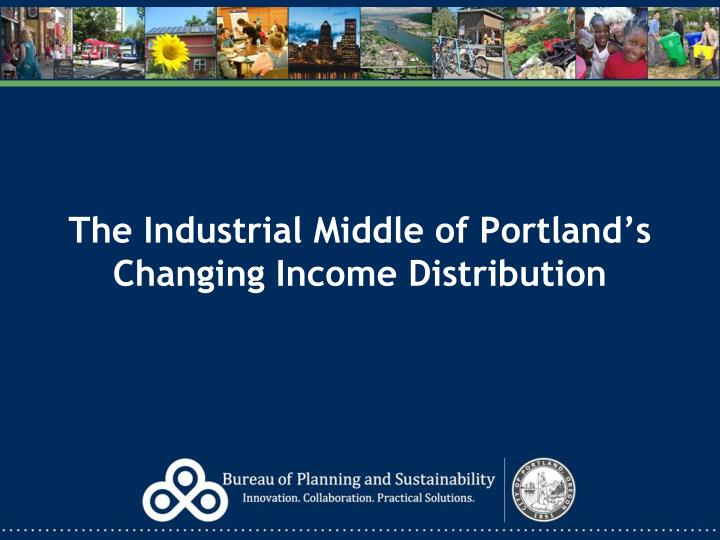 the industrial middle of portland s changing income distribution n.
