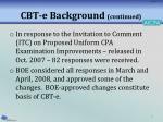 cbt e background continued