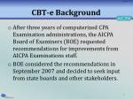 cbt e background
