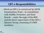 cbt e responsibilities