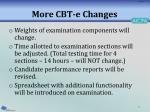 more cbt e changes