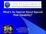 what s so special about special risk disability