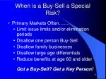 when is a buy sell a special risk