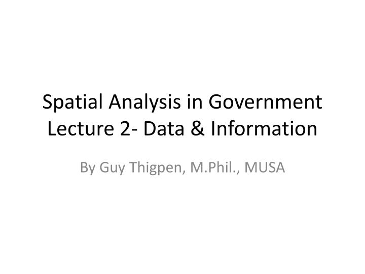 spatial analysis in government lecture 2 data information n.