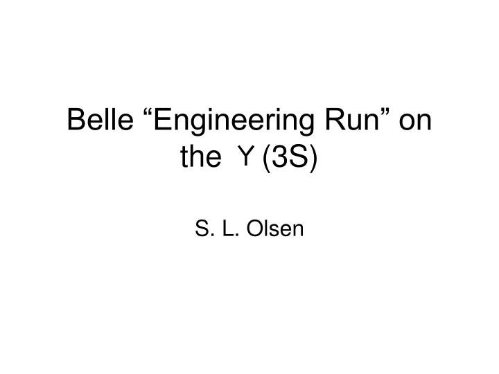 belle engineering run on the 3s n.