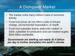 a dishonest market