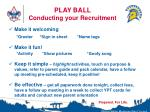 play ball conducting your recruitment