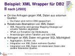 beispiel xml wrapper f r db2 ii nach js03