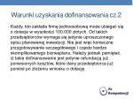 warunki uzyskania dofinansowania cz 2