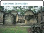 kohunlich early classic