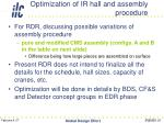 optimization of ir hall and assembly procedure