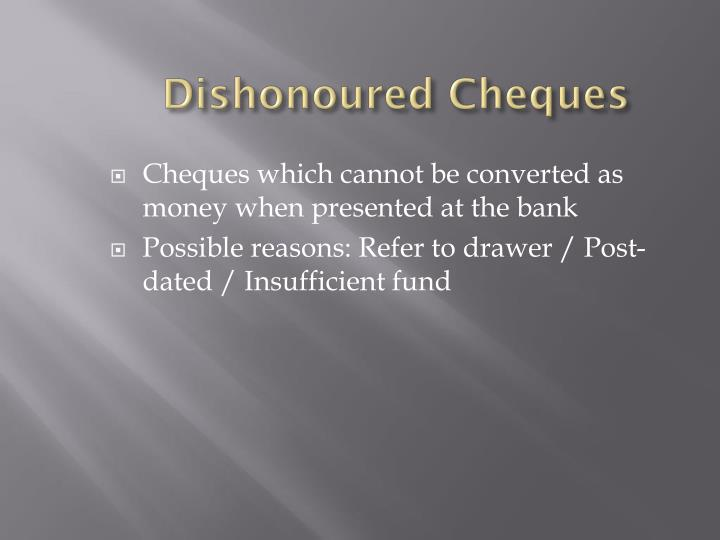 dishonour of cheques 10 common cheque dishonour reasons - we often write / issue cheque to make payment as it is a very convenient and less risky to make payment through cheque you just write date, amount in words and figures, party name to whom payment is to be made and signatures.