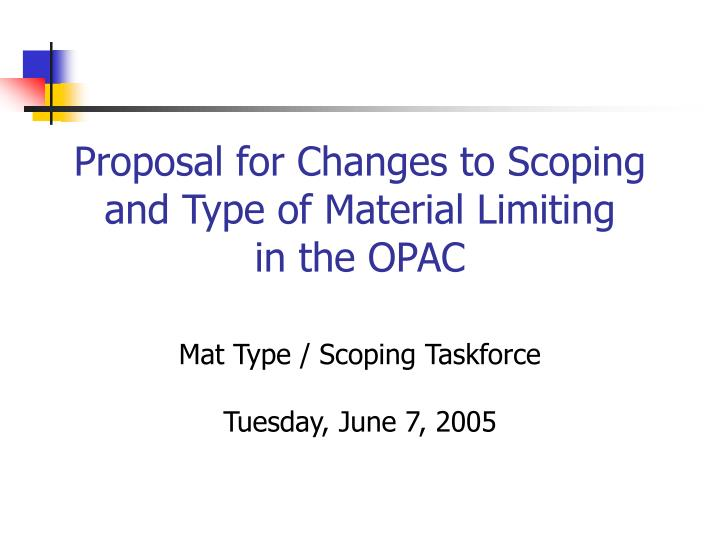 proposal for changes to scoping and type of material limiting in the opac n.