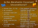 is the abrahamic covenant unconditional