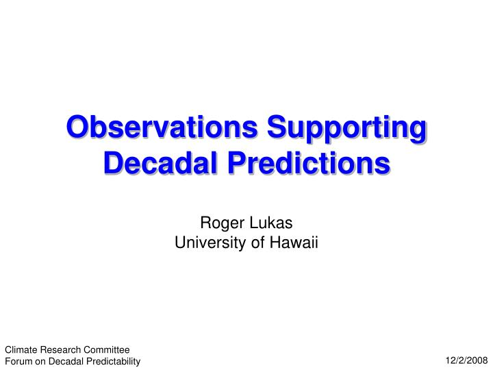 observations supporting decadal predictions n.
