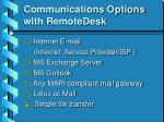 communications options with remotedesk