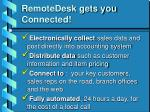 remotedesk gets you connected