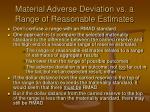 material adverse deviation vs a range of reasonable estimates