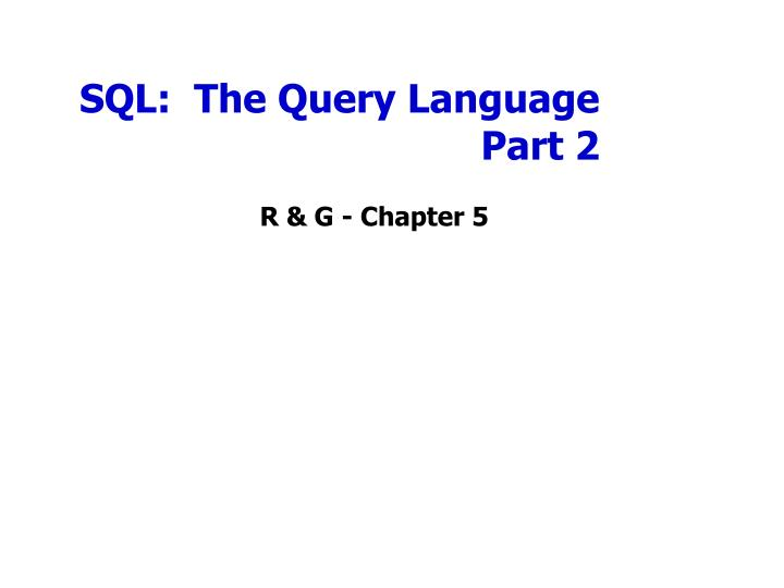 sql the query language part 2 n.