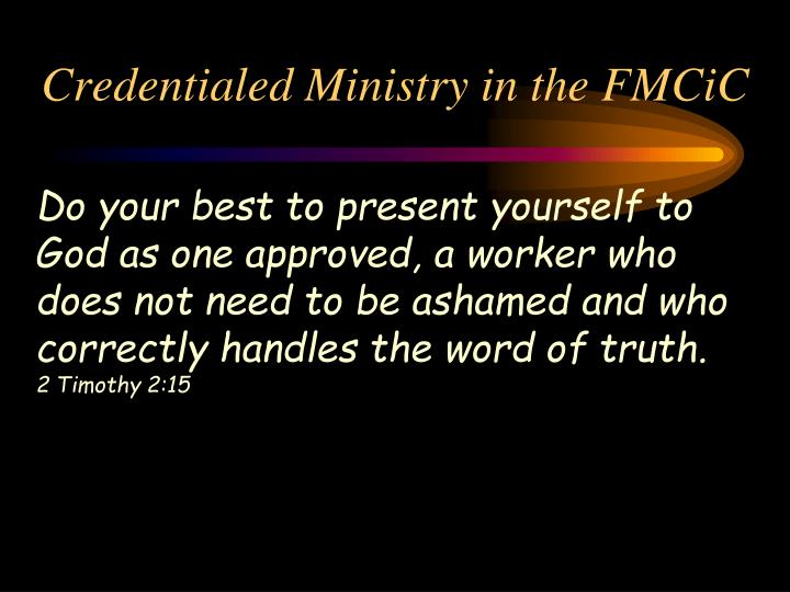 credentialed ministry in the fmcic n.