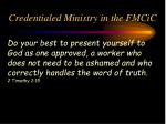 credentialed ministry in the fmcic