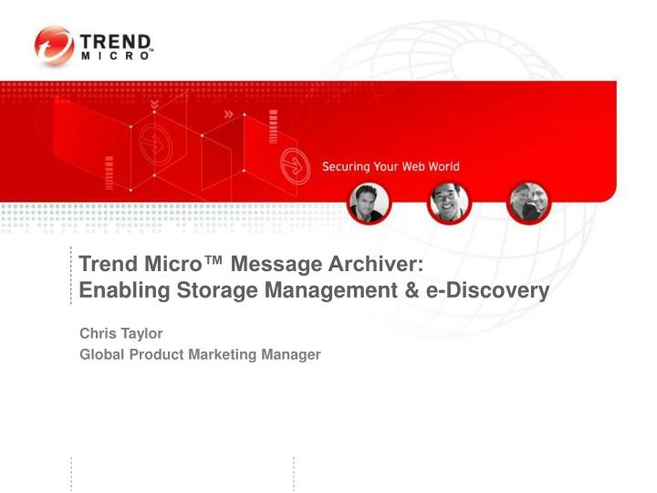 trend micro message archiver enabling storage management e discovery n.