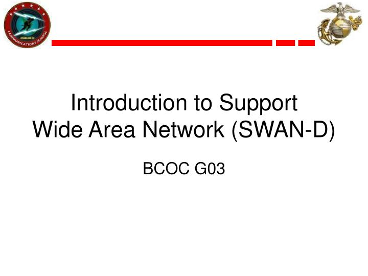 Introduction to support wide area network swan d