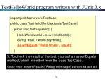 testhelloworld program written with junit 3 x5