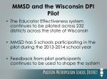 mmsd and the wisconsin dpi pilot