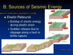 b sources of seismic energy