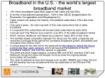 broadband in the u s the world s largest broadband market