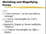 shrinking and magnifying forms