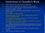 limitations of chandler s work