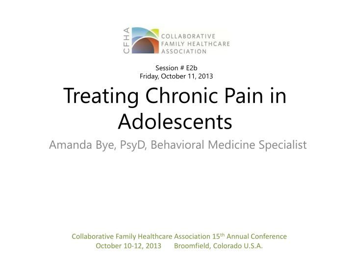 treating chronic pain in adolescents n.