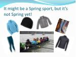 it might be a spring sport but it s not spring yet