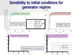sensibility to initial conditions for generator regime