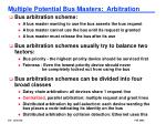 multiple potential bus masters arbitration
