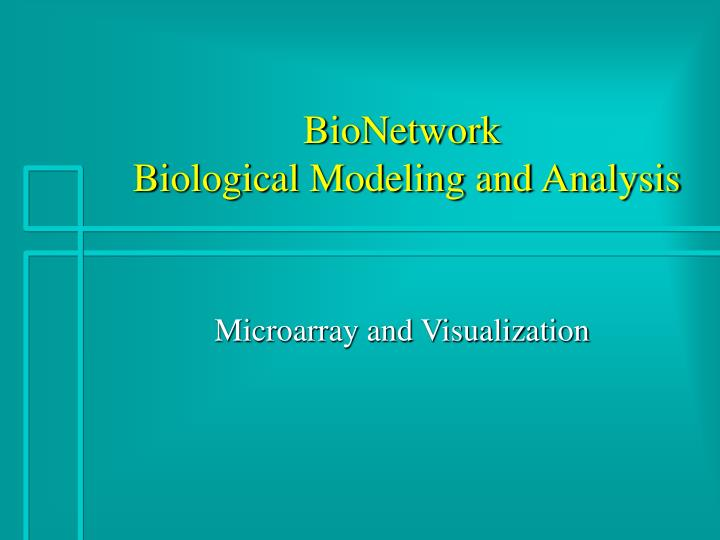 bionetwork biological modeling and analysis n.