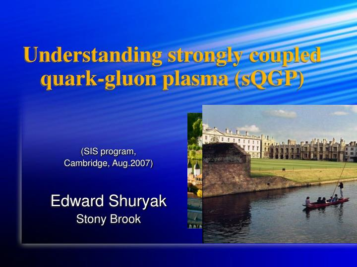 understanding strongly coupled quark gluon plasma sqgp n.