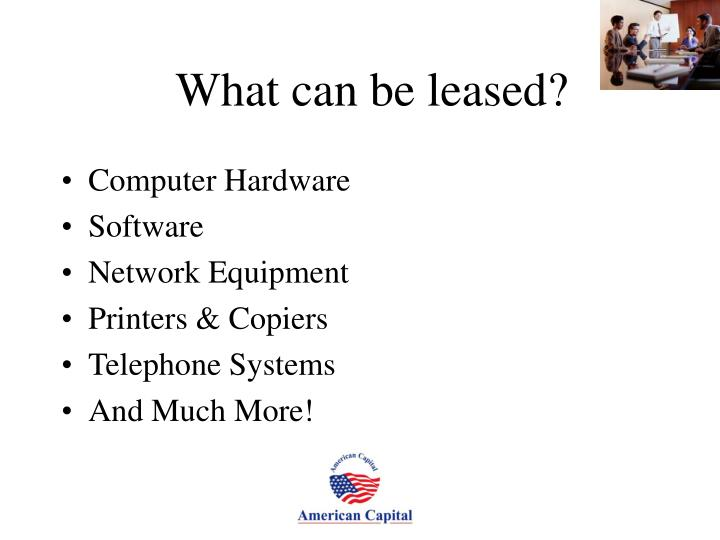 What can be leased?