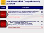 latin america risk comprehensive ly dea l t with