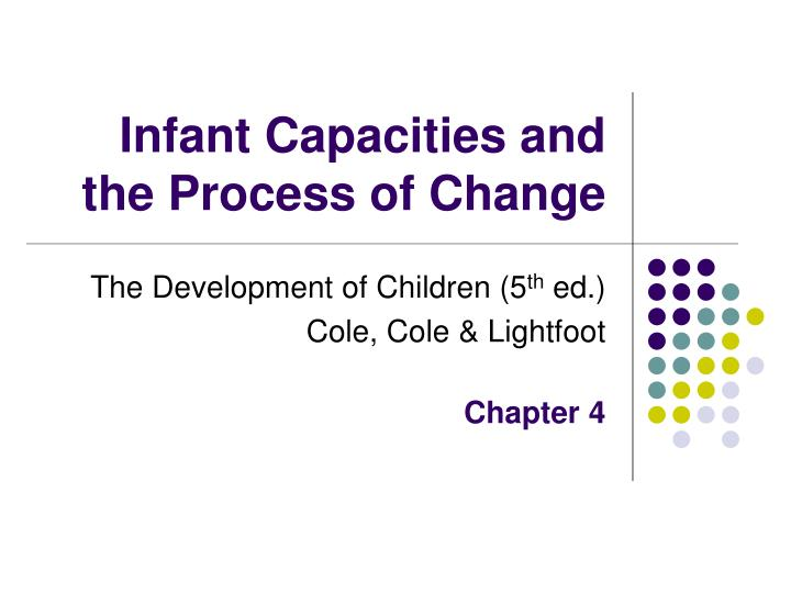 infant capacities and the process of change n.