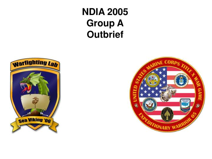 ndia 2005 group a outbrief n.