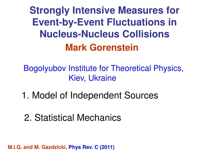 strongly intensive measures for event by event fluctuations in nucleus nucleus collisions n.