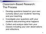 classroom based research the process