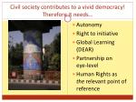 civil society contributes to a vivid democracy therefore it needs