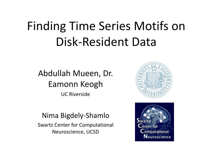 finding time series motifs on disk resident data n.