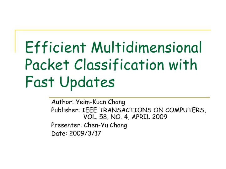 efficient multidimensional packet classification with fast updates n.